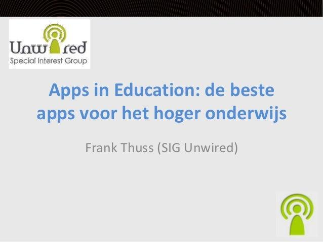 Apps in Education: de besteapps voor het hoger onderwijs     Frank Thuss (SIG Unwired)