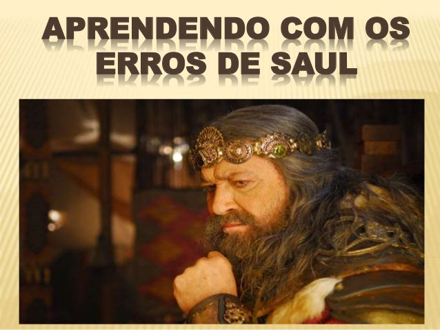 APRENDENDO COM OS ERROS DE SAUL