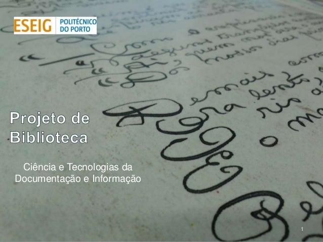 Ciência e Tecnologias daDocumentação e Informação                            1