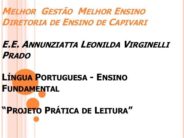 MELHOR GESTÃO MELHOR ENSINO DIRETORIA DE ENSINO DE CAPIVARI E.E. ANNUNZIATTA LEONILDA VIRGINELLI PRADO LÍNGUA PORTUGUESA -...