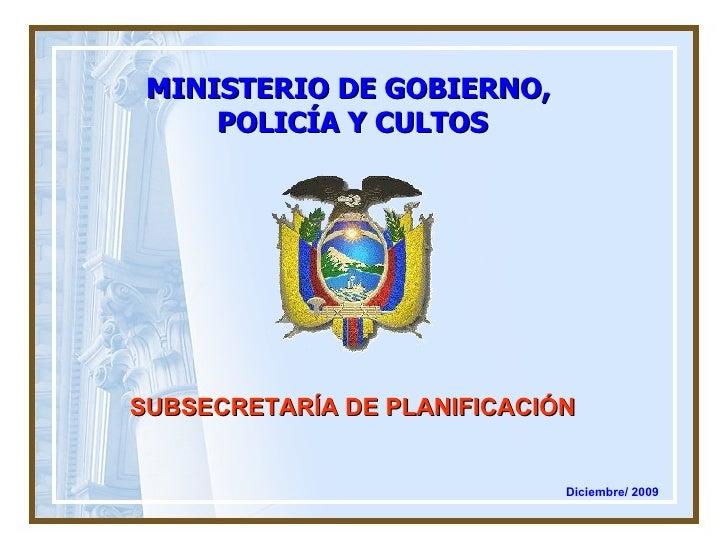 SUBSECRETARÍA DE PLANIFICACIÓN MINISTERIO DE GOBIERNO,  POLICÍA Y CULTOS Diciembre/ 2009