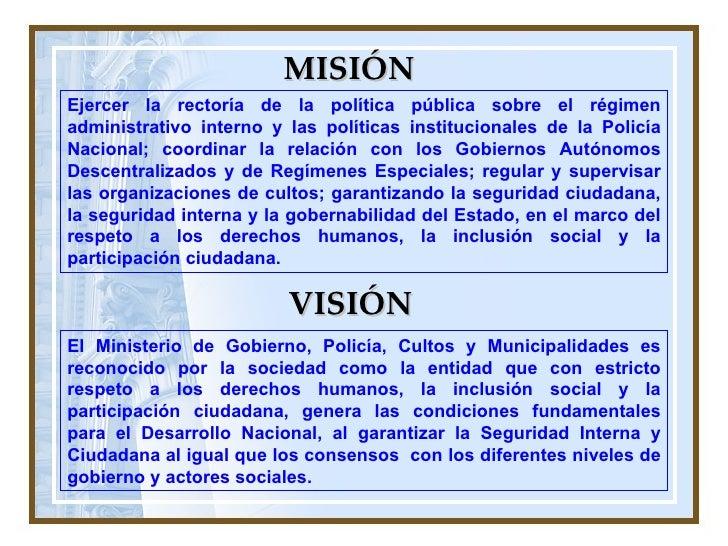 MISIÓN Ejercer la rectoría de la política pública sobre el régimen administrativo interno y las políticas institucionales ...