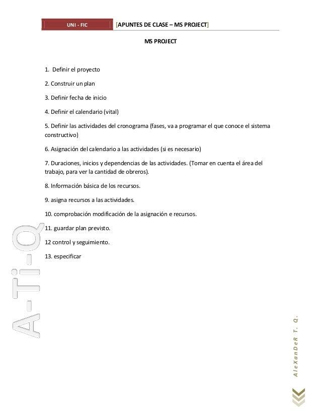 UNI - FIC            [APUNTES DE CLASE – MS PROJECT]                                         MS PROJECT1. Definir el proye...