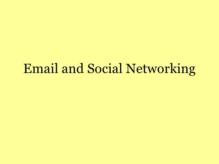 Email and Social Networking