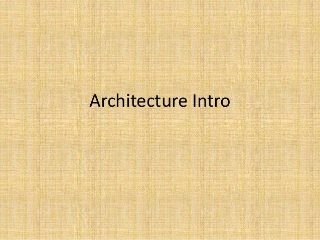 Architecture Intro