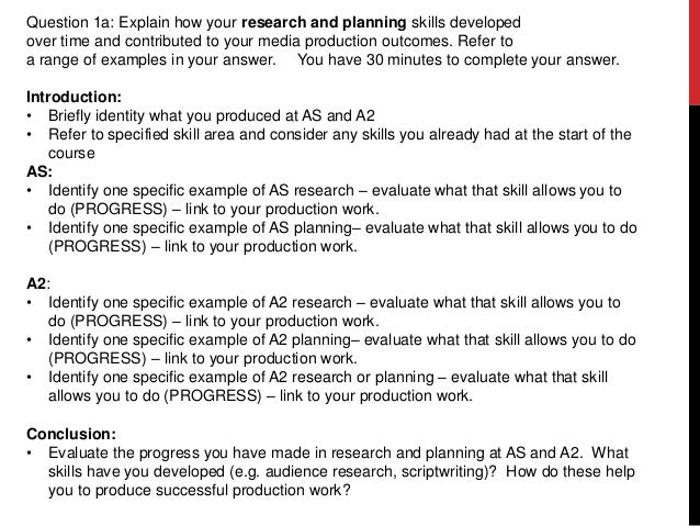 Question 1a: Explain how your research and planning skills developed over time and contributed to your media production ou...