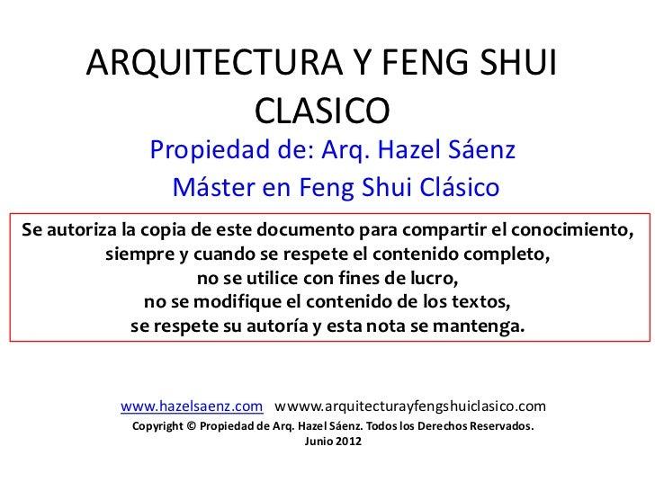 ARQUITECTURA Y FENG SHUI               CLASICO               Propiedad de: Arq. Hazel Sáenz                 Máster en Feng...