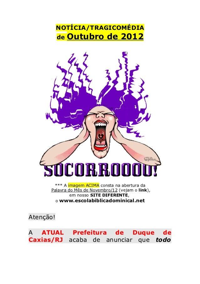NOTÍCIA/TRAGICOMÉDIA           de   Outubro de 2012       *** A imagem ACIMA consta na abertura da      Palavra do Mês de ...