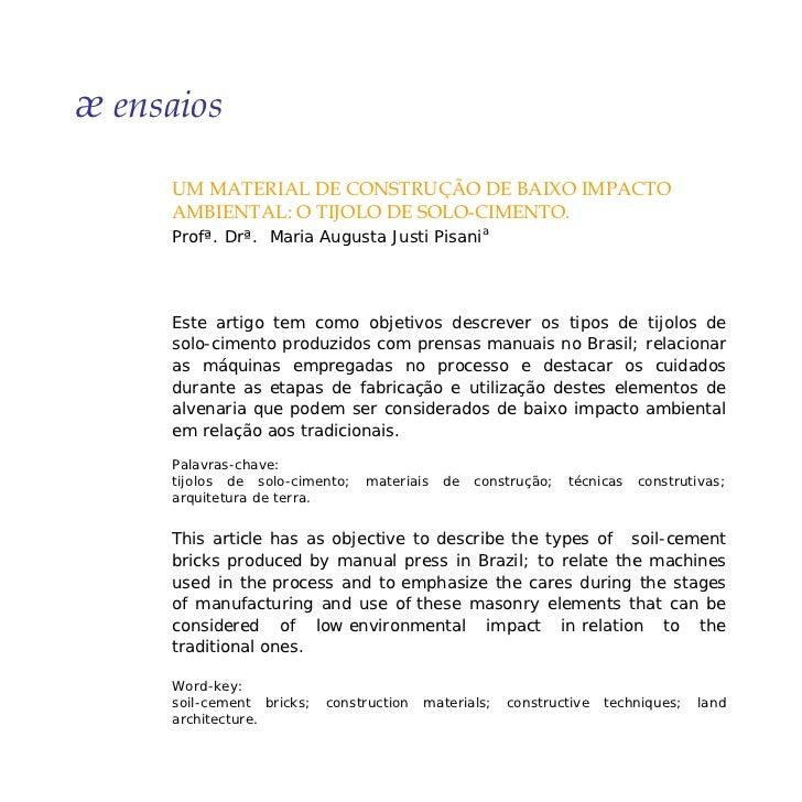 æ ensaios     UM MATERIAL DE CONSTRUÇÃO DE BAIXO IMPACTO     AMBIENTAL: O TIJOLO DE SOLO-CIMENTO.     Profª. Drª. Maria Au...