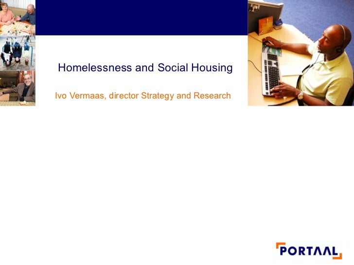 Homelessness and Social HousingIvo Vermaas, director Strategy and ResearchCardiff, 13 - 14 november