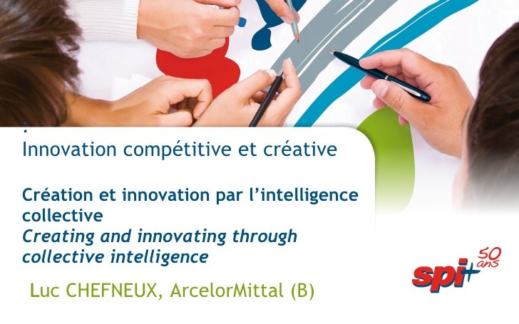 : Innovation compétitive et créative Création et innovation par l'intelligence collective Creating and innovating through ...