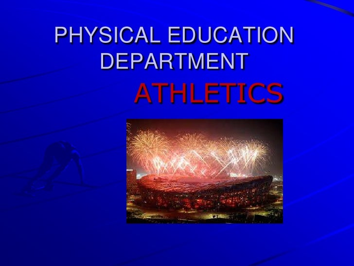 PHYSICAL EDUCATION DEPARTMENT <br />ATHLETICS<br />