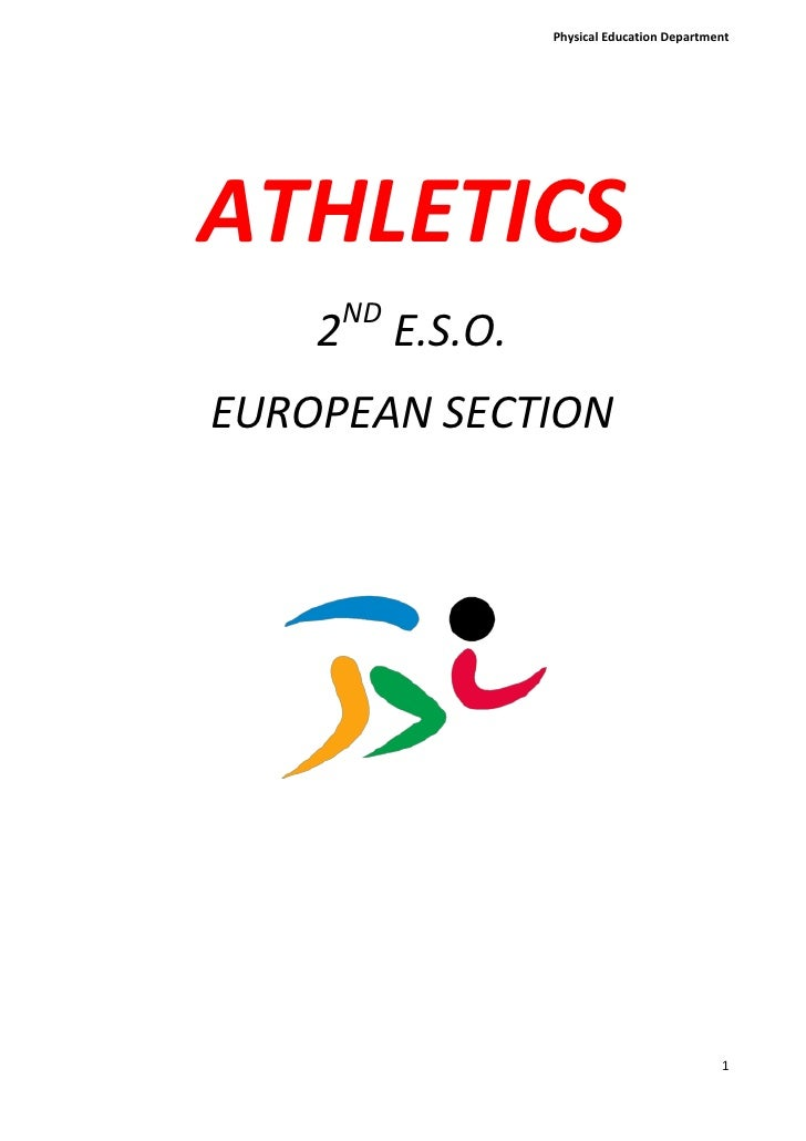 "ATHLETICS<br />2ND E.S.O.<br />EUROPEAN SECTION<br />Index: TOC o "" 1-3""  h z u 1.INTRODUCTION PAGEREF _Toc241320742 h 32...."