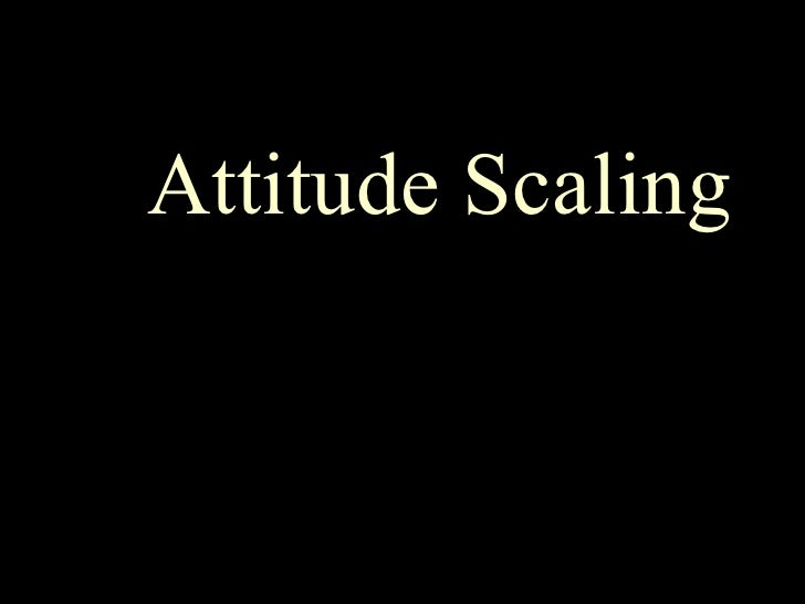 Attitude Scaling