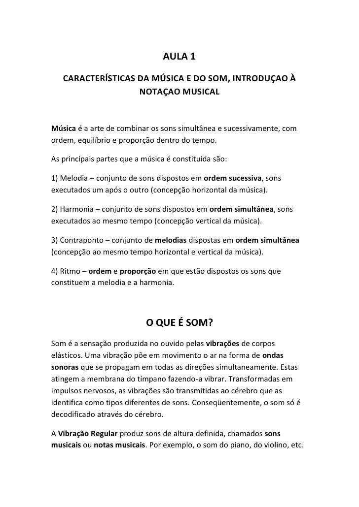 AULA 1   CARACTERÍSTICAS DA MÚSICA E DO SOM, INTRODUÇAO À                   NOTAÇAO MUSICALMúsica é a arte de combinar os ...