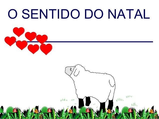 O SENTIDO DO NATAL                 1