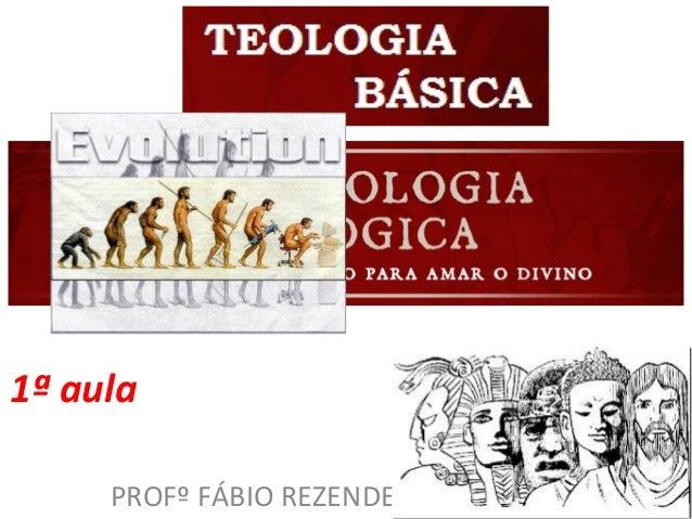 1ª aula PROFº FÁBIO REZENDE