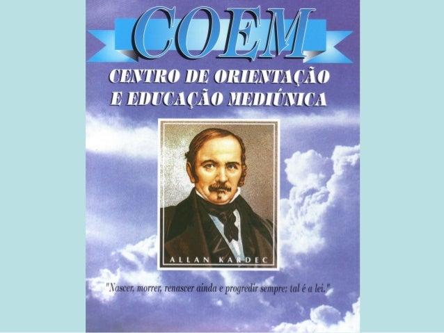 COEM - 1ª Aula Teórica A MEDIUNIDADE ATRAVÉS DOS           TEMPOSPRECURSORES DO ESPIRITISMOAS IRMÃS FOX - MESAS GIRANTES  ...