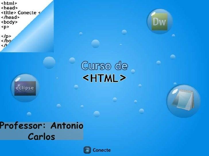 Professor: Antonio Carlos<br />