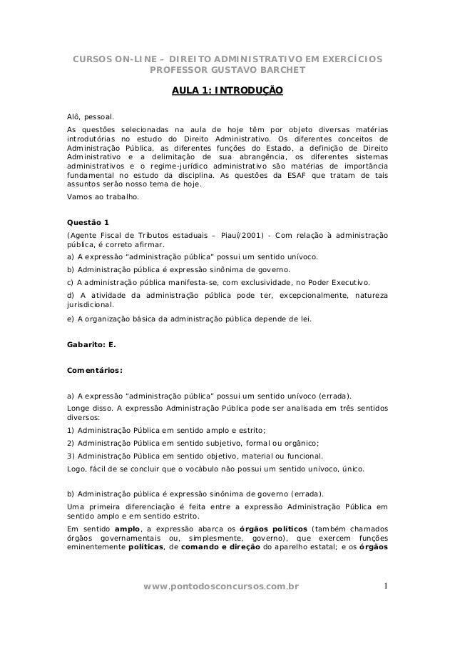 CURSOS ON-LINE – DIREITO ADMINISTRATIVO EM EXERCÍCIOS PROFESSOR GUSTAVO BARCHET www.pontodosconcursos.com.br 1 AULA 1: INT...