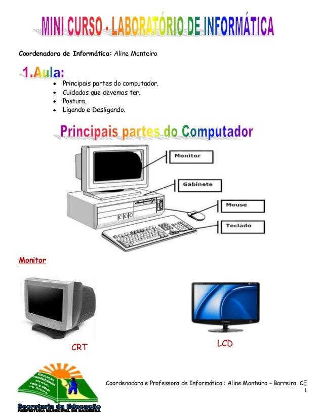 Coordenadora e Professora de Informática : Aline Monteiro – Barreira CE 1 Coordenadora de Informática: Aline Monteiro Prin...