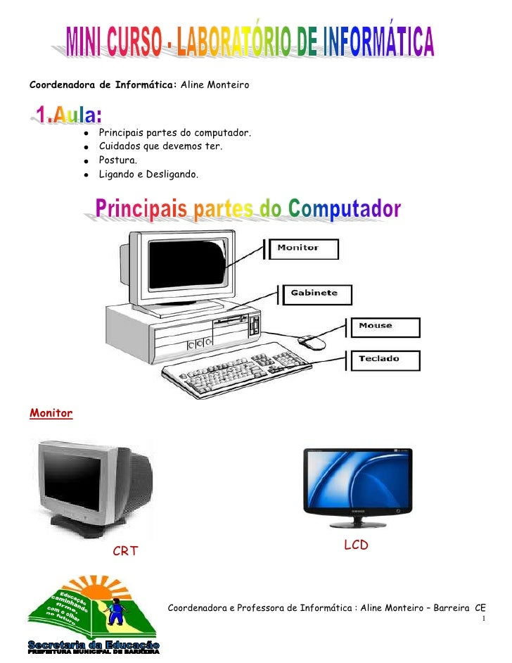 Coordenadora de Informática: Aline Monteiro             Principais partes do computador.             Cuidados que devemos ...