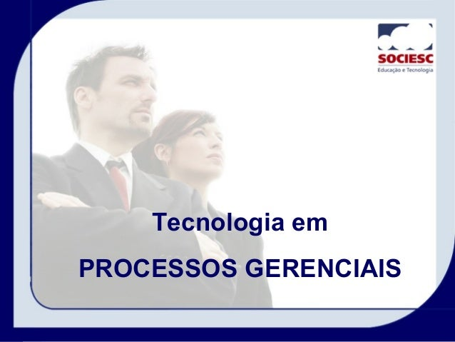 Tecnologia emPROCESSOS GERENCIAIS
