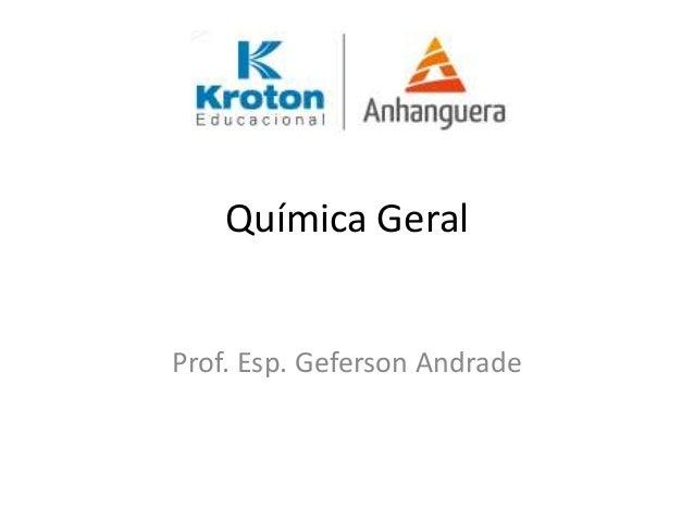 Química Geral Prof. Esp. Geferson Andrade