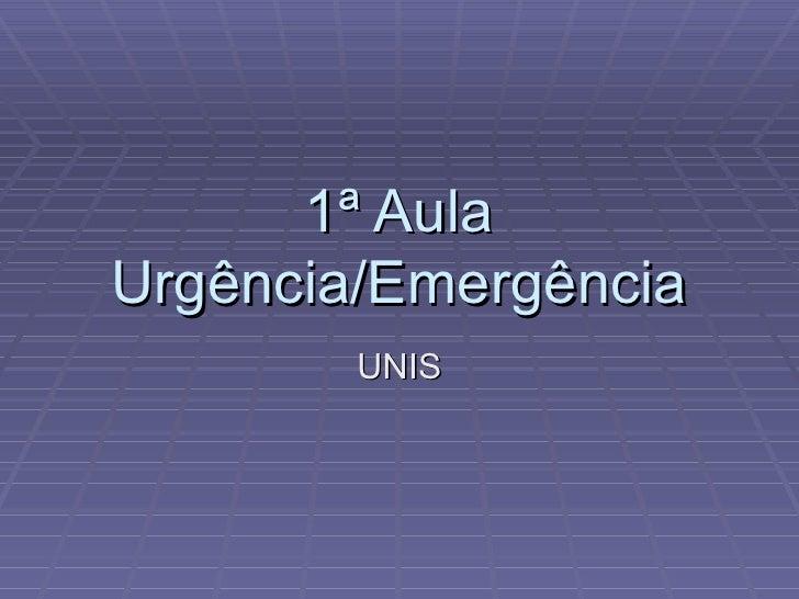 1ª Aula Urgência/Emergência UNIS