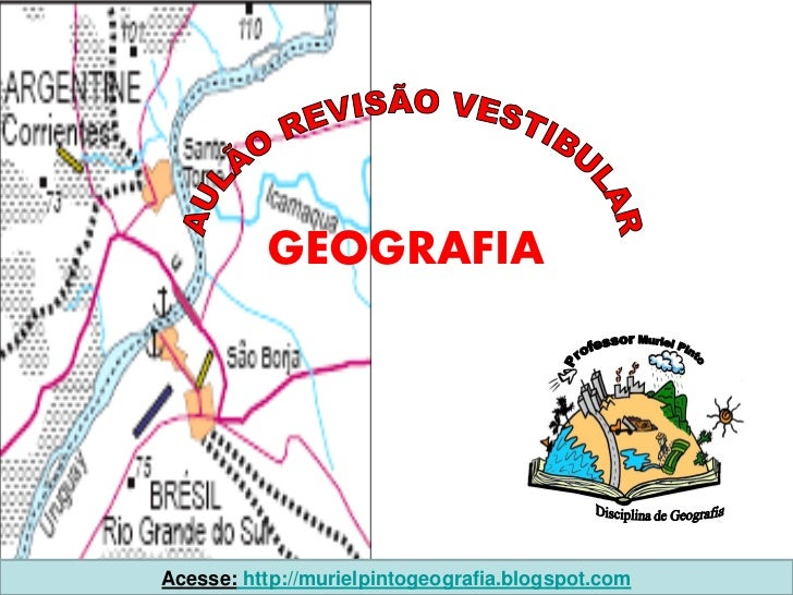 GEOGRAFIAAcesse: http://murielpintogeografia.blogspot.com