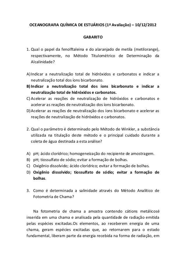 OCEANOGRAFIA QUÍMICA DE ESTUÁRIOS (1ª Avaliação) – 10/12/2012                               GABARITO1. Qual o papel da fen...