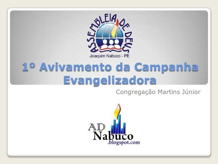 1º Avivamento da Campanha Evangelizadora<br />Congregação Martins Júnior<br />