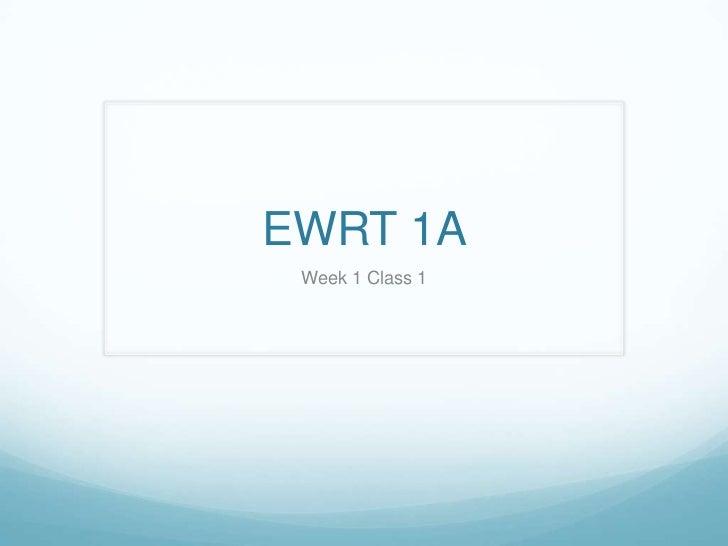 EWRT 1A Week 1 Class 1