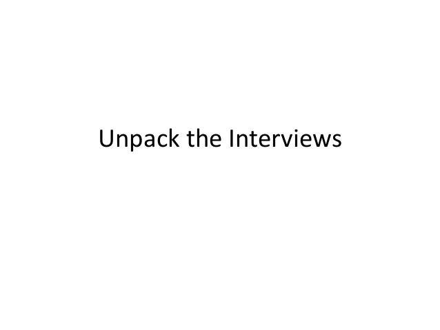 Unpack the Interviews