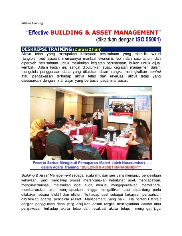 "SilabusTraining: ""Effective BUILDING & ASSET MANAGEMENT"" (dikaitkan dengan ISO 55001) DESKRIPSI TRAINING (Durasi 2 hari) A..."
