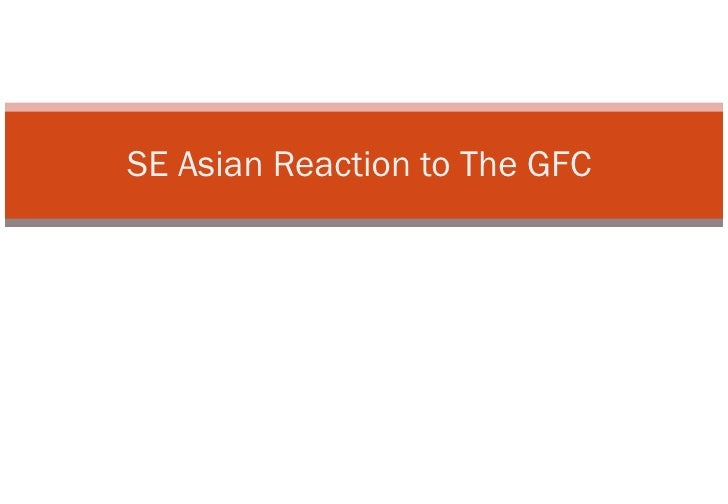 SE Asian Reaction to The GFC