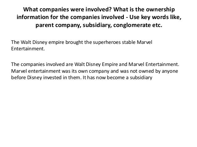 What companies were involved? What is the ownership information for the companies involved - Use key words like, parent co...