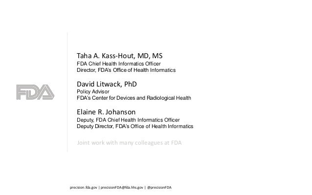 Joint work with many colleagues at FDA precision.fda.gov | precisionFDA@fda.hhs.gov | @precisionFDA Taha A. Kass-Hout, MD,...
