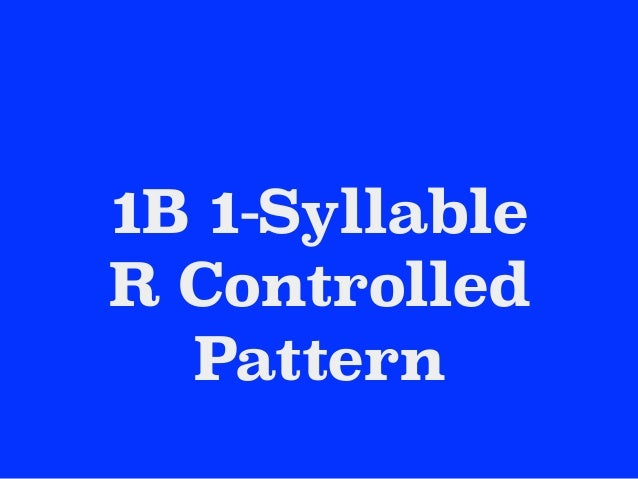 1B 1-Syllable R Controlled Pattern