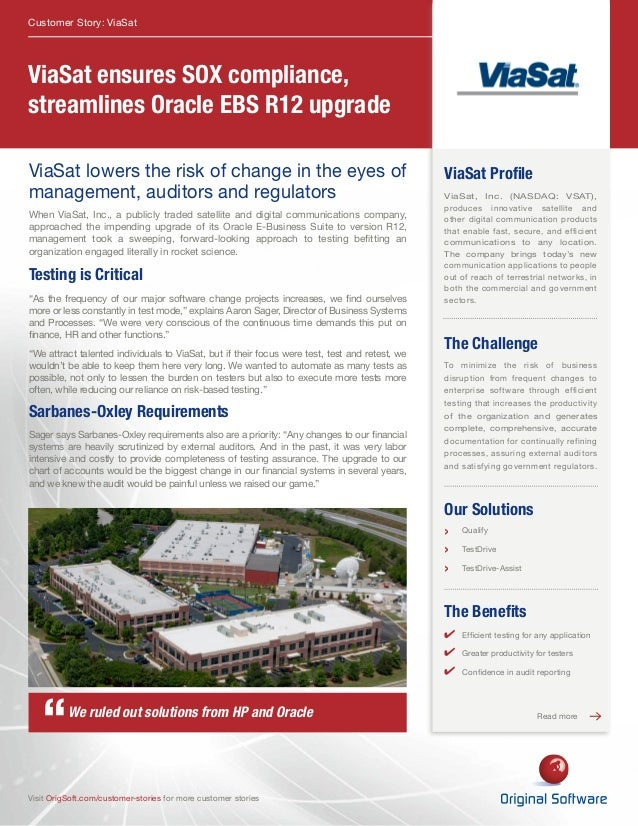 Visit OrigSoft.com/customer-stories for more customer stories  ViaSat ensures SOX compliance,  streamlines Oracle EBS R12 ...