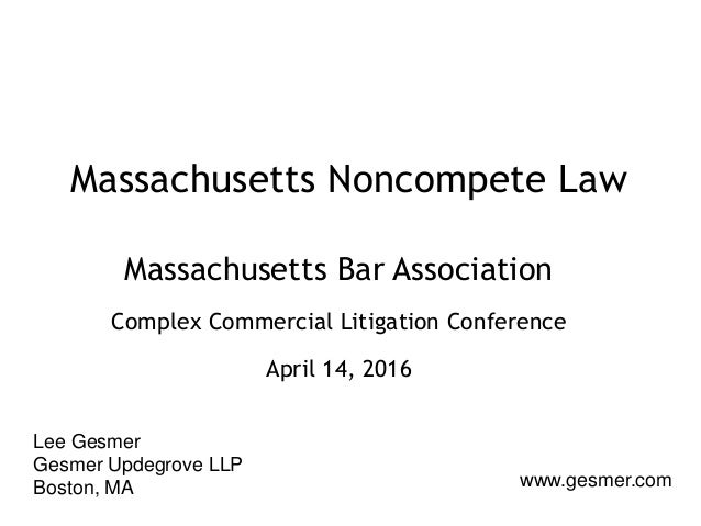 Massachusetts noncompete law 1 638gcb1470340989 lee gesmer gesmer updegrove llp boston ma gesmer massachusetts noncompete law platinumwayz