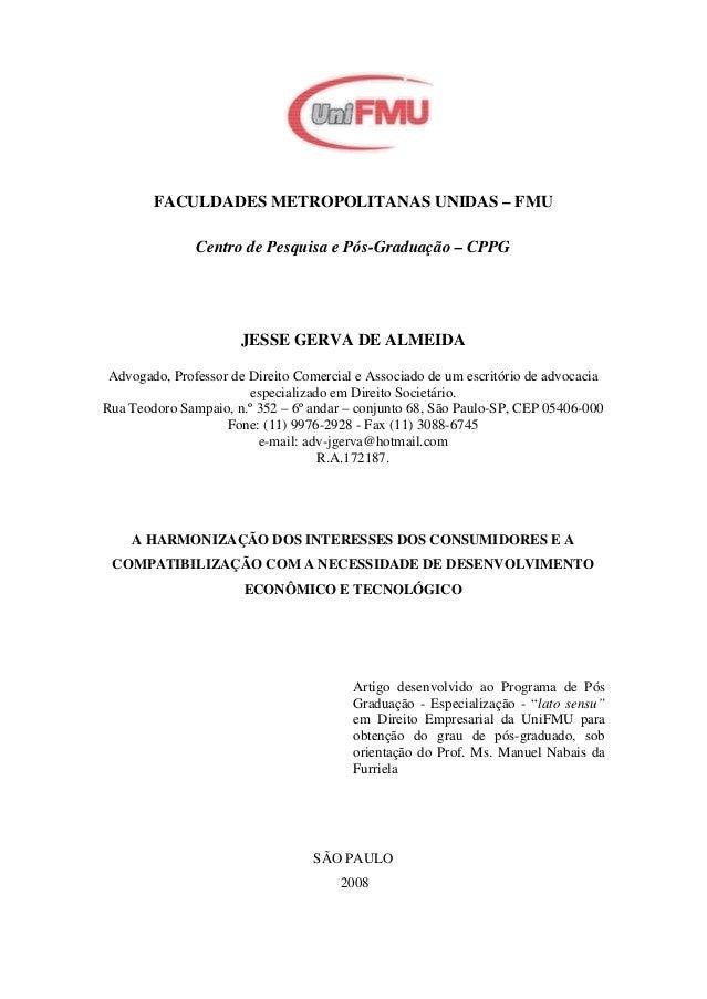 1 FACULDADES METROPOLITANAS UNIDAS – FMU Centro de Pesquisa e Pós-Graduação – CPPG JESSE GERVA DE ALMEIDA Advogado, Profes...