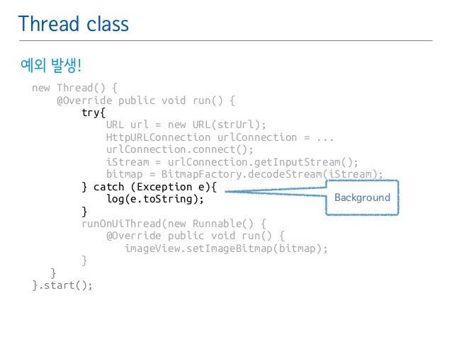 Thread class  예외 발생!  new Thread() {  @Override public void run() {  try{  URL url = new URL(strUrl);  HttpURLConnection u...