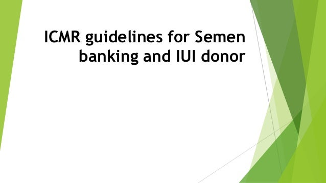 ICMR guidelines for Semen banking and IUI donor