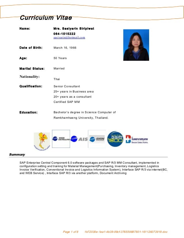 Curriculum Vitae Name: Mrs. Sasiyarin Siripiwat 064-1515222 sasiyarin@hotmail.com Date of Birth: March 16, 1966 Age: 50 Ye...
