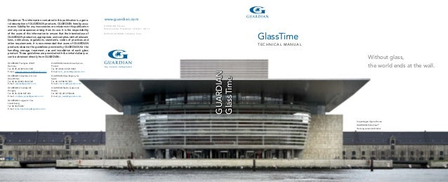 GlassTime GUARDIAN Disclaimer: The information contained in this publication is a gene- ral description of GUARDIAN produc...