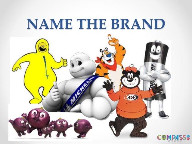 NAME THE BRAND