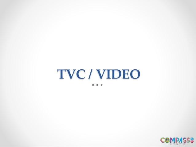 TVC / VIDEO