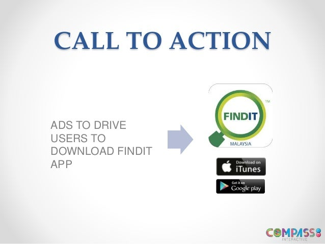 CALL TO ACTION ADS TO DRIVE USERS TO DOWNLOAD FINDIT APP