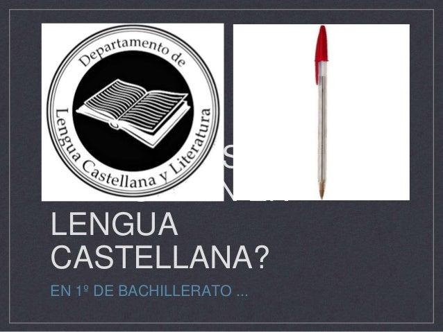 ¿CÓMO NOS EVALUARÁN EN LENGUA CASTELLANA? EN 1º DE BACHILLERATO ...